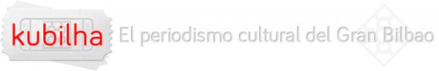 Logo de kubilha: Periodismo cultural del Gran Bilbao